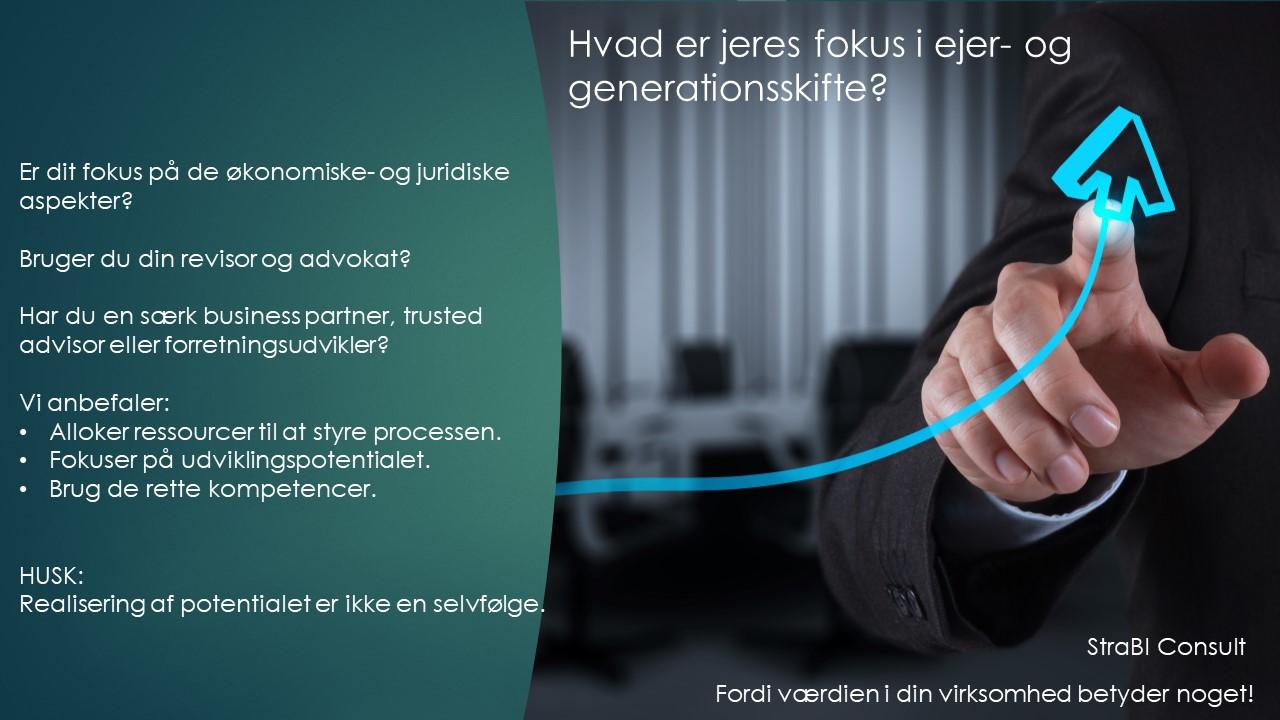 Generationsskifte, ejerskifte, succes, Vækst, værdi, værdiansættelse, salg af virksomhed, salgsmodning, strategi, exit strategi